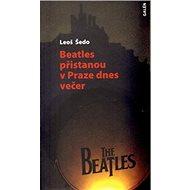 Beatles přistanou v Praze dnes večer - Kniha