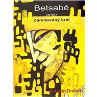 Betsabé aneb Zamilovaný král - Kniha