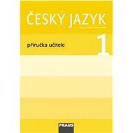 Kniha Český jazyk 1 Příručka učitele: Pro 1. ročník základní školy - Kniha