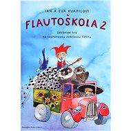 Flautoškola 2 Učebnice hry na sopránovou zobcovou flétnu - Kniha