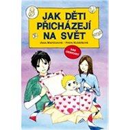 Jak děti přicházejí na svět - Kniha
