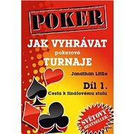 Poker Jak vyhrávat pokerové turnaje Díl 1.: Cesta k finálovému stolu - Kniha