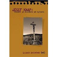 Josef Knap: Venkov je součástí mé bytosti - Kniha