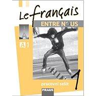 Le français ENTRE NOUS 1 pracovní sešit - Kniha