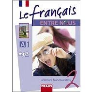 Le francais ENTRE NOUS 2 učebnice + mp3 - Kniha