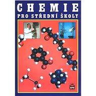 Chemie pro střední školy: Obecná, anorganická, organická, analytická, biochemie - Kniha