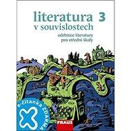 Kniha Literatura v souvislostech 3 Učebnice literatury pro střední školy - Kniha