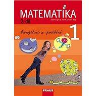 Matematika 1/2.díl Přemýšlení a počítání: Učebnice pro 1. ročník základní školy - Kniha