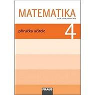 Kniha Matematika 4 Příručka učitele: Pro 4. ročník základní školy - Kniha