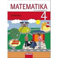 Matematika 4 Učebnice: Pro 4. ročník základní školy - Kniha
