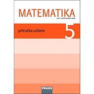 Matematika 5 Příručka učitele: Pro 5. ročník základní školy