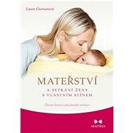 Mateřství a setkání ženy s vlastním stínem: Životní krize a emocionální revoluce - Kniha
