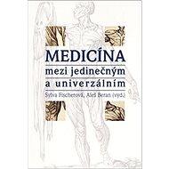 Medicína mezi jedinečným a univerzálním - Kniha