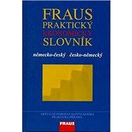 Kniha Fraus Praktický ekonomický slovník německo-český česko-německý - Kniha