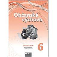Kniha Občanská výchova 6 Příručka učitele: Pro základní školy a víceletá gymnázia Nová generace - Kniha