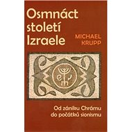 Osmnáct století Izraele: Od zániku Chrámu do počátků sionismu - Kniha