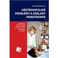 Ošetřovatelské problémy a základy hemoterapie - Kniha