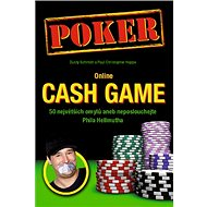 Poker Online Cash Game: 50 největších omylů aneb neposlouchejte Phila Hellmutha - Kniha