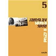 Prózy II: Spisy Jaroslava Hutky, sv. 5 - Kniha