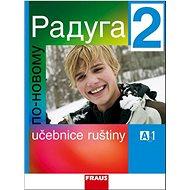 Raduga po novomu 2: Učebnice ruštiny - Kniha