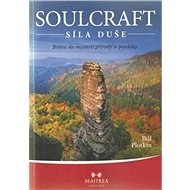 Soulcraft Síla duše: Brána do mysterií přírody a psychiky - Kniha