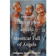 Tramvaj plná andělů/ Streetcar Full of Angels - Kniha