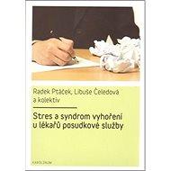 Stres a syndrom vyhoření u lékařů posudkové služby - Kniha