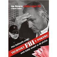 Techniky FBI v pokeru: aneb Každý soupeř se dá přečíst - Kniha