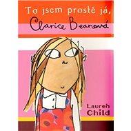 To jsem prostě já, Clarice Beanová - Kniha