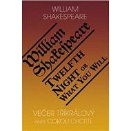 Večer tříkrálový aneb Cokoli chcete / Twelfth Night or What You Will - Kniha