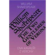 Dva kavalíři z Verony /The Two Gentlemen of Verona - Kniha