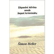Západní Afrika aneb šepot kriminálu - Kniha