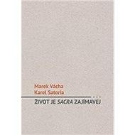 Život je sacra zajímavej - Kniha