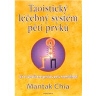 Taoistický léčebný systém pěti prvků: Jak si vytvořit energetickou perlu - Kniha