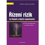 Řízení rizik ve firmách a jiných organizacích: 4., aktualizované a rozšířené vydání - Kniha