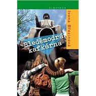 Bleděmodrá kafkárna - Kniha