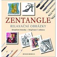 Zentangle: Relaxační obrázky - Kniha