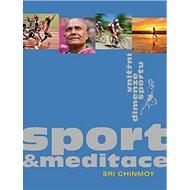 Sport a meditace: Vnitřní rozměr sportu - Kniha
