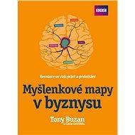 Myšlenkové mapy v byznysu: Revoluce ve vaší práci a podnikání - Kniha