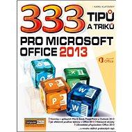 333 tipů a triků pro MS Office 2013 - Kniha