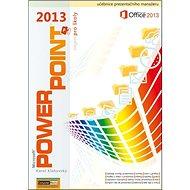 Kniha PowerPoint 2013 nejen pro školy - Kniha