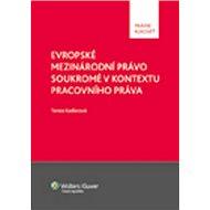 Evropské mezinárodní právo soukromé v kontextu pracovního práva - Kniha
