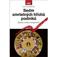 Sedm smrtelných hříchů podniků: Úpadek a etika managementu - Kniha