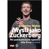 Mysli jako Zuckerberg - Kniha