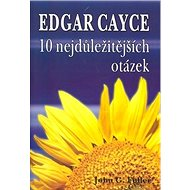 Edgar Cayce 10 nejdůležitejších otázek - Kniha