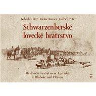 Schwarzenberské lovecké bratrstvo - Kniha