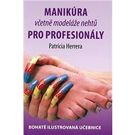 Manikúra včetně nehtové modeláže pro profesionály - Kniha