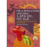 Jak se kluci a holky učili říkat L, ĎŤŇ, CSZ, ČŠŽ, R a Ř: Logopedie pro děti od 4 do 7 let Domalován - Kniha
