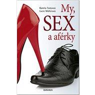 My, sex a aférky