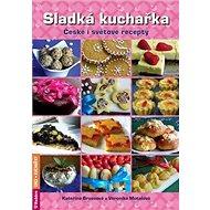 Sladká kuchařka: České i světové recepty - Kniha
